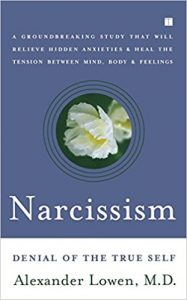 Therapy Resources, Narcissism - Denial of the True Self by Alexander Lowen, M.D.