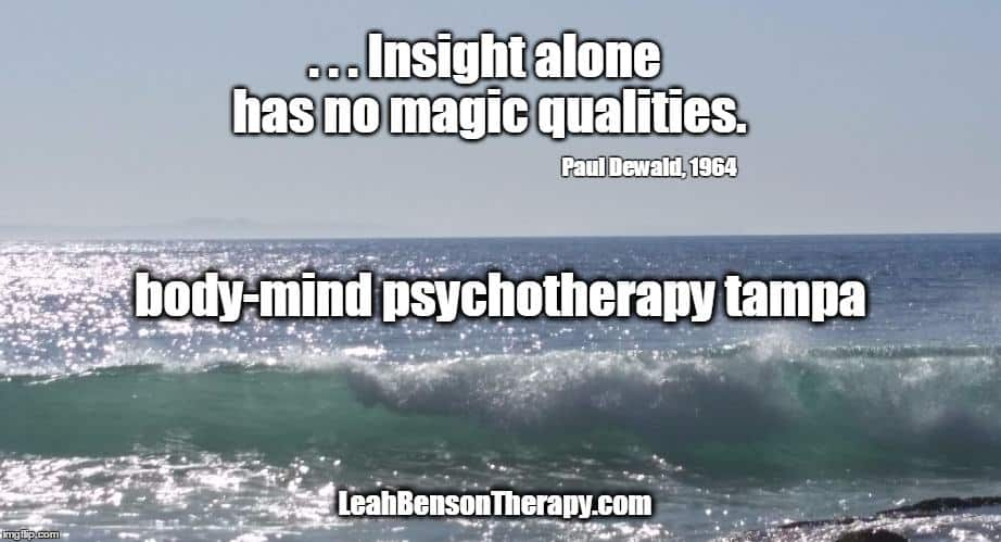 LeahBensonTherapy.com Blog Post insight alone has no magic qualities