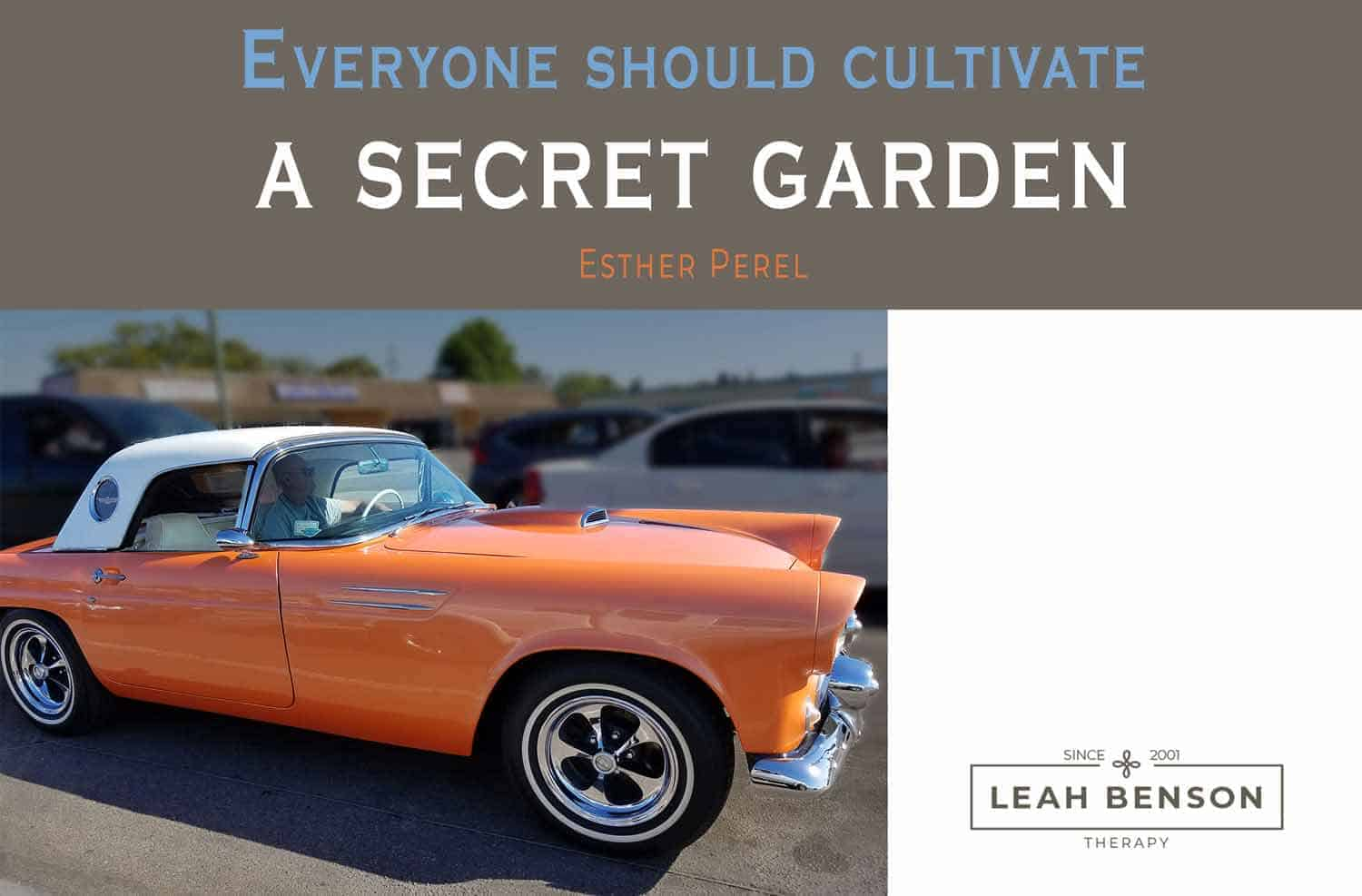 """Everyone should cultivate a secret garden"" quote by Esther Perel. Leah Benson Therapy logo"