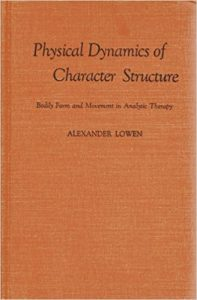 Therapy Resources, Physical Dynamics of Character Structure- Bodily Form and Movement in Analytic Therapy