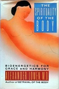 Therapy Resources, Spirituality of the Body Bioenergetics for Grace and Harmony