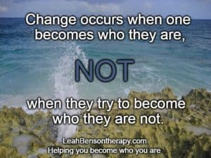 don't be someone you are not with Leah Benson Therapy