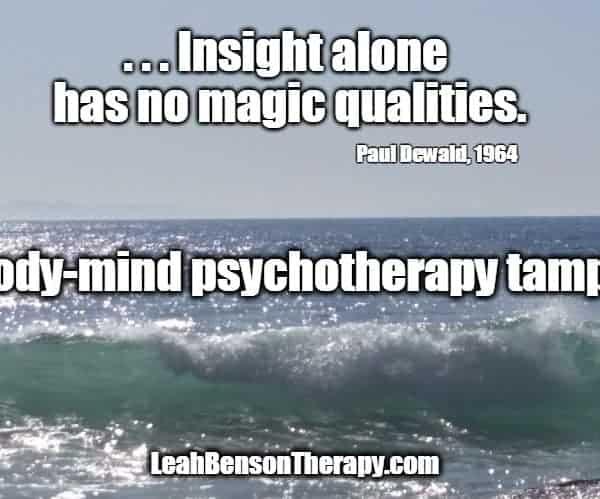 LeahBensonTherapy.com Blog Post insight alone has no magic qualities