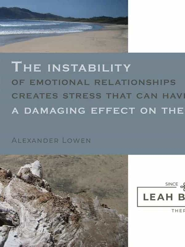 """The instability of emotional relationships creates stress that can have a damaging effect on the heart"", quote by Alexander Lowen. Photo of beach."