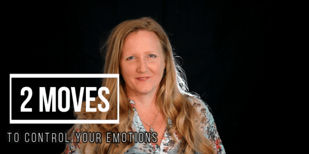 2 Moves to Control Your Emotions