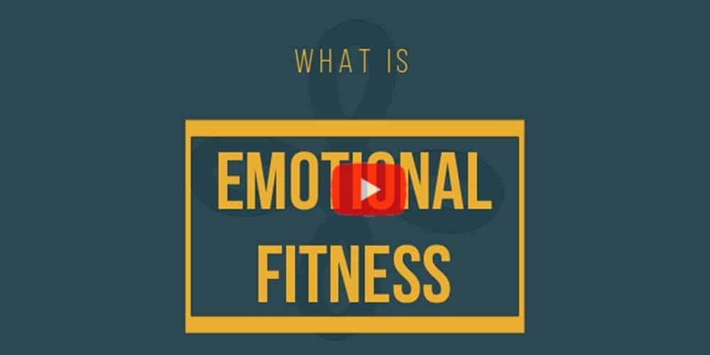 What is Emotional Fitness? A YouTube video.
